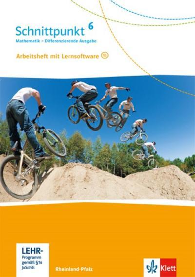 Schnittpunkt Mathematik 6. Differenzierende Ausgabe Rheinland-Pfalz und Saarland: Arbeitsheft mit Lösungsheft und Lernsoftware Klasse 6 (Schnittpunkt ... für Rheinland-Pfalz und Saarland ab 2016)