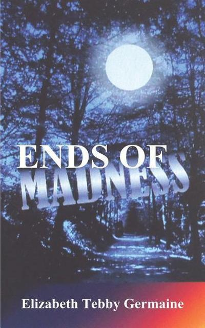 Ends of Madness
