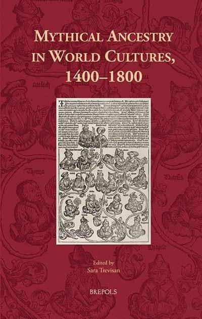 Mythical Ancestry in World Cultures, 1400 - 1800