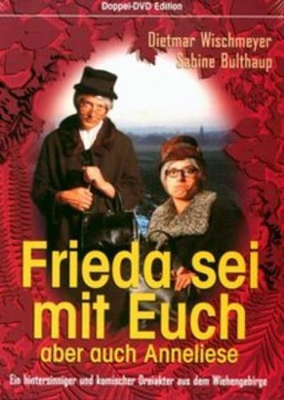 Frieda sei mit Euch aber auch Annelise