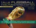 Alle Fußball Weltmeisterschaften 1930-2014; D ...