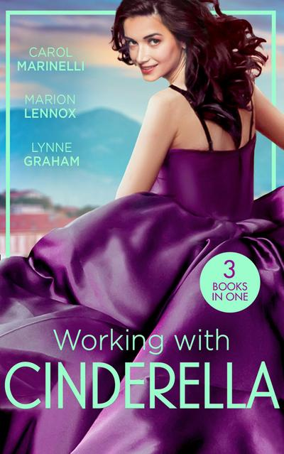 Working With Cinderella: Beholden to the Throne (Empire of the Sands) / Cinderella: Hired by the Prince / The Dimitrakos Proposition