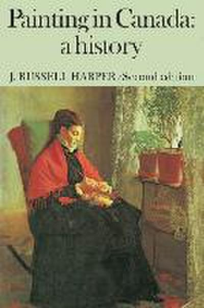 Painting in Canada: A History. Second Edition