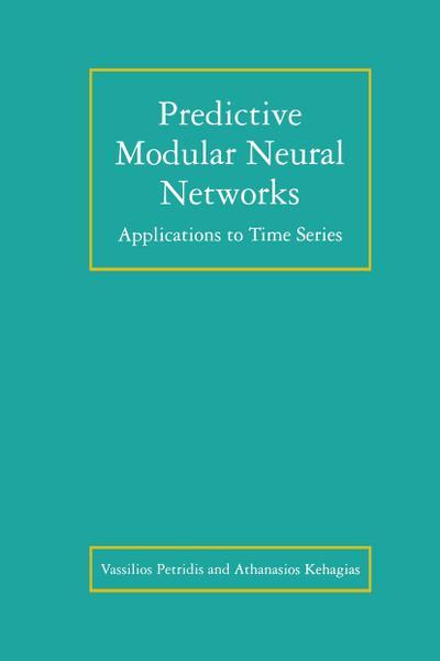 Predictive Modular Neural Networks