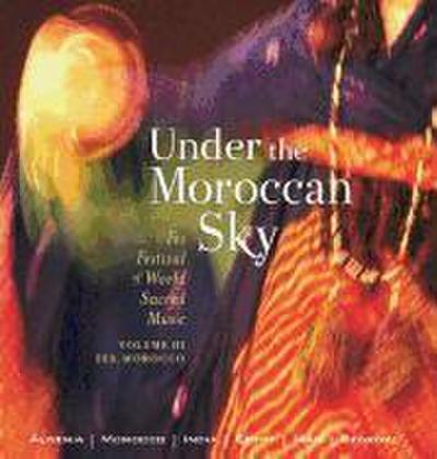 Under the Morroccan Sky: Fes Festival of World Sacred Music