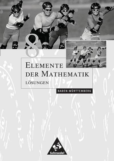 Elemente der Mathematik 8. Lösungen. Sekundarstufe 1. Baden-Württemberg