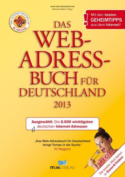 Das Web-Adressbuch für Deutschland 2013: Ausgewählt: Die 6.000 wichtigsten deutschen Internet-Adressen