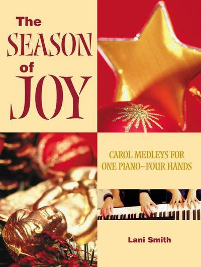 The Season of Joy: Carol Medleys for One Piano - Four Hands