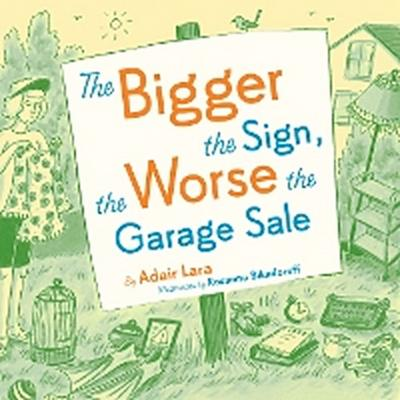 The Bigger the Sign the Worse the Garage Sale