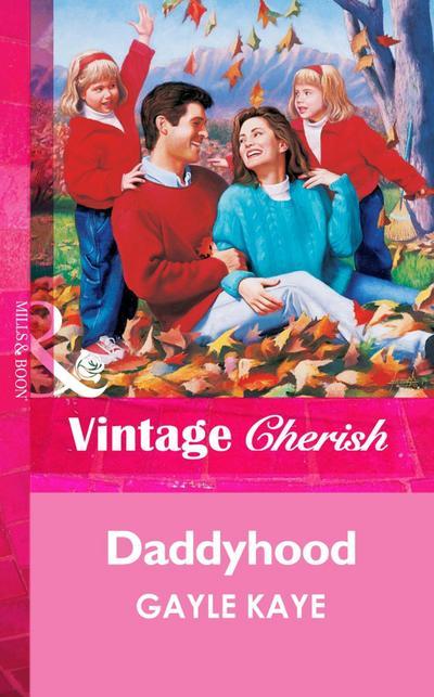 Daddyhood (Mills & Boon Vintage Cherish)
