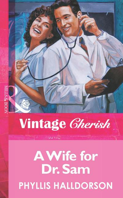 A Wife For Dr. Sam (Mills & Boon Vintage Cherish)