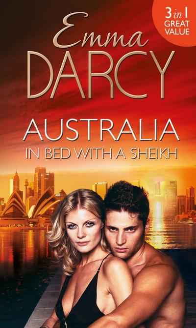 Australia: In Bed with a Sheikh!: The Sheikh's Seduction / The Sheikh's Revenge / Traded to the Sheikh (Mills & Boon M&B)