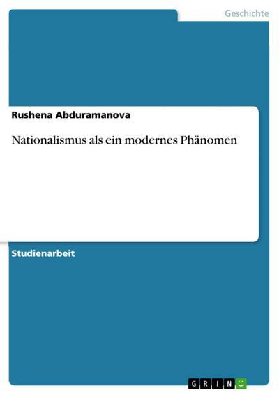 Nationalismus als ein modernes Phänomen