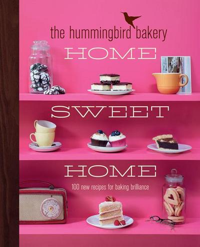 The Hummingbird Bakery Home Sweet Home: