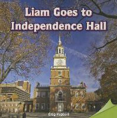 Liam Goes to Independence Hall