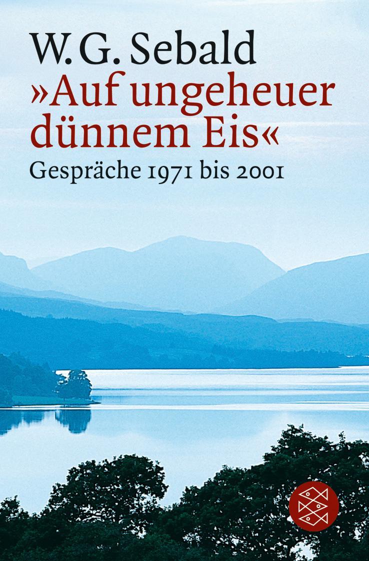 W. G. Sebald »Auf ungeheuer dünnem Eis«