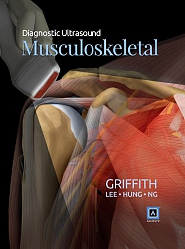 Diagnostic Ultrasound: Musculoskeletal James F. Griffith