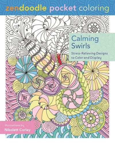 Zendoodle Pocket Coloring: Calming Swirls: Stress-Relieving Designs to Color and Display