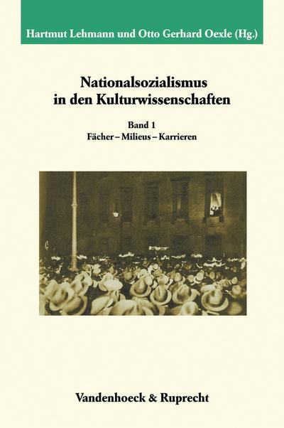 Nationalsozialismus in den Kulturwissenschaften. Band 1