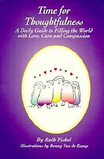 Time for Thoughtfulness: A Daily Guide to Filling the World with Love, Care and Compassion