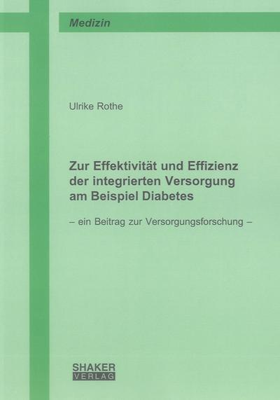Zur Effektivität und Effizienz der integrierten Versorgung am Beispiel Diabetes