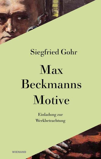 Max Beckmann. Einladung zur Werkbetrachtung