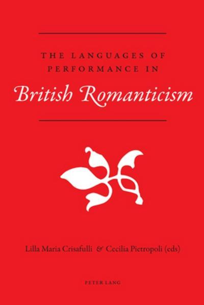 The Languages of Performance in British Romanticism