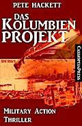 Das Kolumbien-Projekt: Military Action Thrill ...