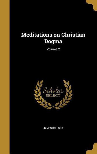 MEDITATIONS ON CHRISTIAN DOGMA