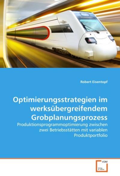 Optimierungsstrategien im werksübergreifendem Grobplanungsprozess