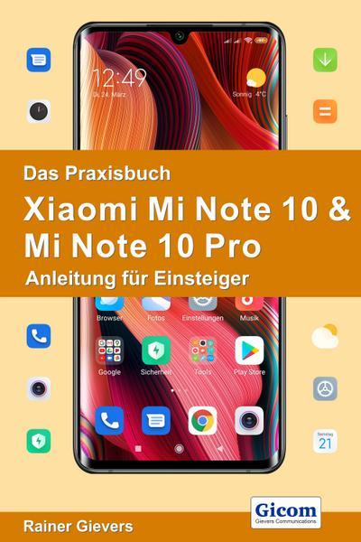 Das Praxisbuch Xiaomi Mi Note 10 & Mi Note 10 Pro - Anleitung für Einsteiger