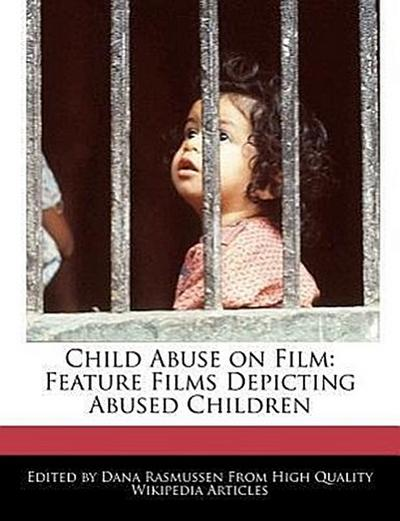 Child Abuse on Film: Feature Films Depicting Abused Children