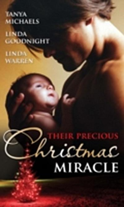 Their Precious Christmas Miracle: Mistletoe Baby / In the Spirit of...Christmas / A Baby By Christmas