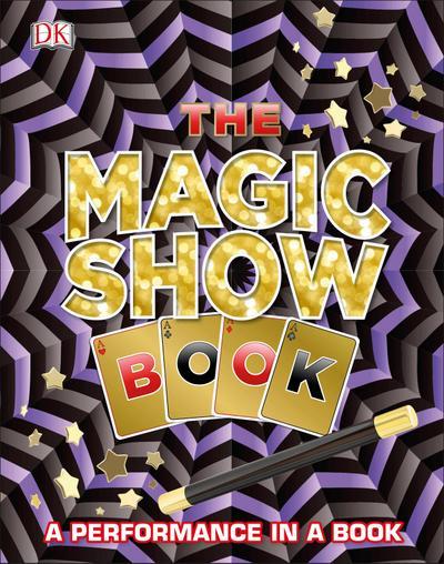 The Magic Show Book: A Performance in a Book