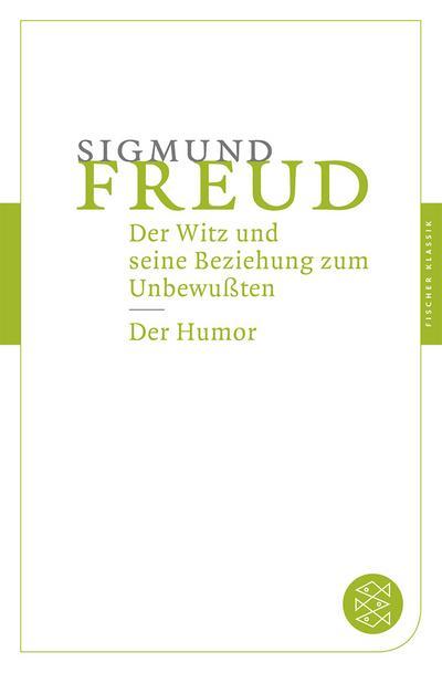 Der Witz und seine Beziehung zum Unbewußten / Der Humor