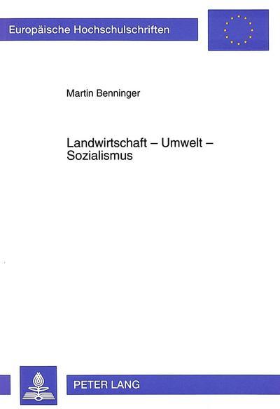 Landwirtschaft - Umwelt - Sozialismus