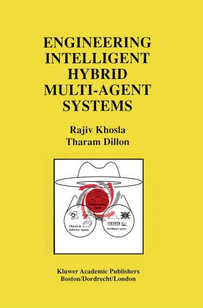 Engineering Intelligent Hybrid Multi-Agent Systems