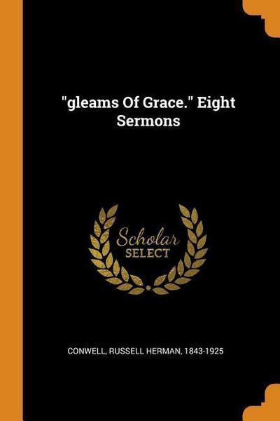 Gleams of Grace. Eight Sermons