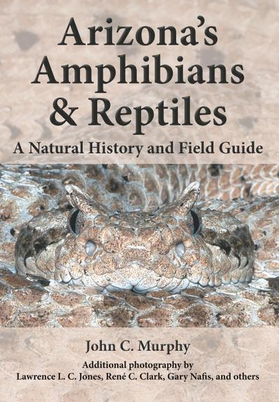 Arizona's Amphibians & Reptiles: A Natural History and Field Guide