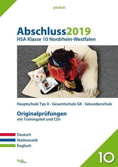 Abschluss 2019 - Hauptschulabschluss Klasse 10 Nordrhein-Westfalen: Originalprüfungen mit Trainingsteil für die Fächer Deutsch, Mathematik und ... und Audio-CD für Englisch (pauker.)