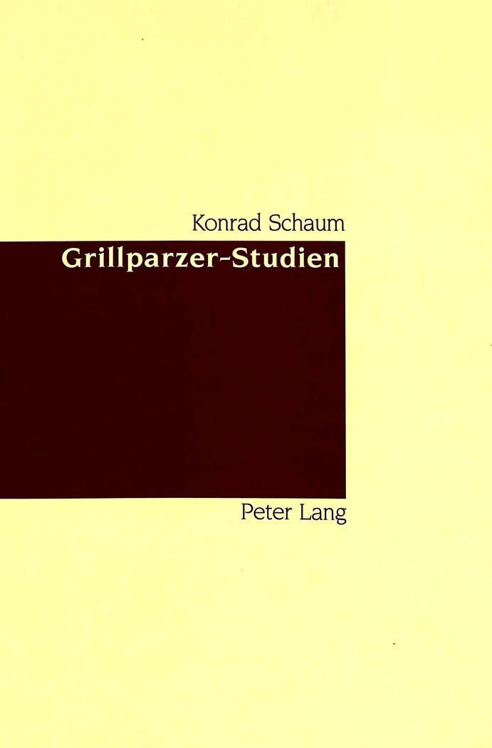 Grillparzer-Studien Konrad Schaum