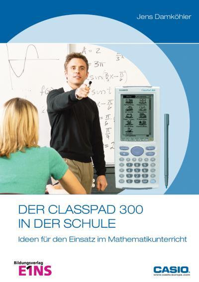 Der ClassPad 300 in der Schule