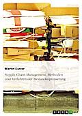 Supply Chain Management. Methoden und Verfahren der Bestandsoptimierung - Martin Kurzer