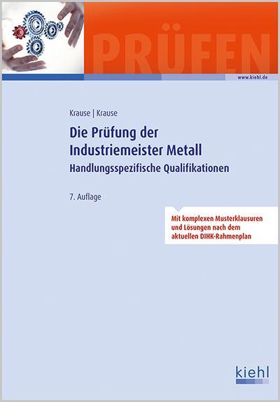 Die Prüfung der Industriemeister Metall: Handlungsspezifische Qualifikationen. (Prüfungsbücher für Betriebswirte und Meister)