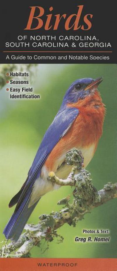 Birds of North Carolina, South Carolina & Georgia: A Guide to Common & Notable Species