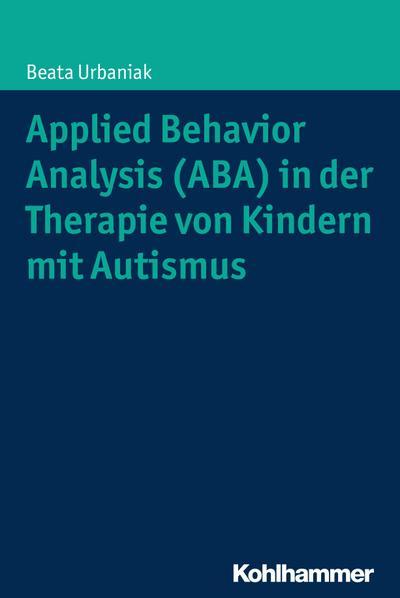 Applied Behavior Analysis (ABA) in der Therapie von Kindern mit Autismus