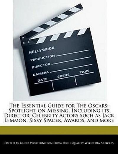 The Essential Guide for the Oscars: Spotlight on Missing, Including Its Director, Celebrity Actors Such as Jack Lemmon, Sissy Spacek, Awards, and More
