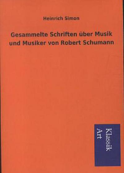 Gesammelte Schriften über Musik und Musiker von Robert Schumann