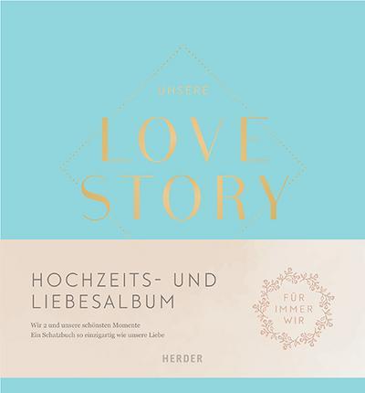 Unsere LOVE STORY; Wir 2 und unsere schönsten Momente; Deutsch
