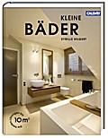 Kleine Bäder; Die besten Lösungen bis 10 qm   ; Hrsg. v. Aqua Cultura, Aqua; Deutsch; läne, 200 farb. Abb. - 28,0 cm